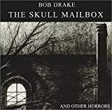 The Skull Mailbox (And Other Horrors) by Drake, Bob (2002-02-05)