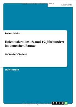 Book Holznotalarm im 18. und 19. Jahrhundert im deutschen Raume