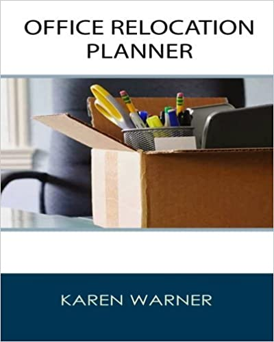 Book Office Relocation Planner: THE Source for Planning, Managing and Executing Your Next Office Move - Today! by Karen Warner (2015-02-21)