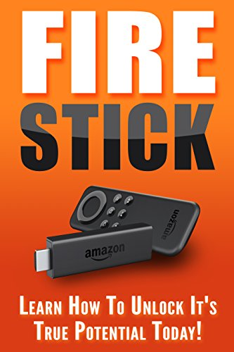 fire-stick-learn-how-to-unlock-its-true-potential-today
