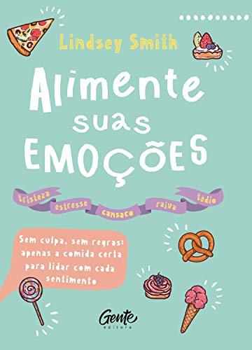 Amazon.com: Alimente suas emoções: Sem culpa, sem regras ...