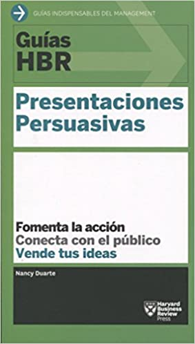 hbr guide to persuasive presentations spanish edition harvard