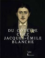 Du côté de chez Jacques-Emile Blanche : Un salon à la belle époque