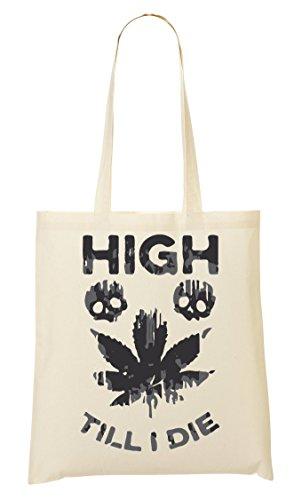 ShutUp High Till I Die Cool Skull Bolso De Mano Bolsa De La Compra