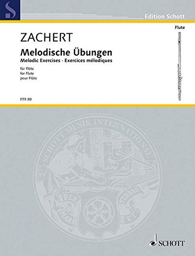 - Zachert: Melodische Übungen / Melodic Exercises for the Flute / Exercices Melodiques pour Flute (German, English and French Edition)