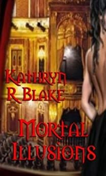 Mortal Illusions by [Blake, Kathryn R.]