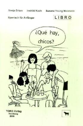 Qué hay, chicos?. Spanisch für Anfänger / ¿Qué hay, chicos?: Libro