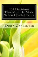 101 Decisions That Must Be Made When Death Occurs Paperback
