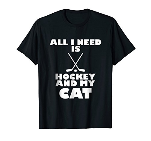 (Funny All I Need Is Hockey And My Cat T-Shirt)
