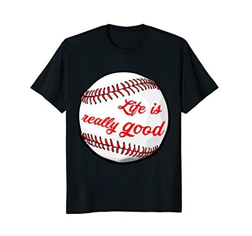 Life Is Really Good Baseball T-Shirt Life Is Good Baseball T-shirt