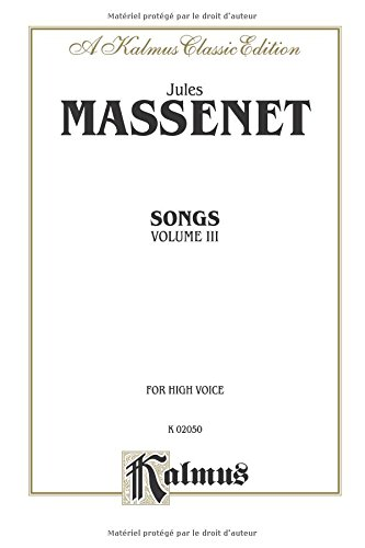 Songs, Vol 3 High Voice (French Language Edition) (Kalmus Edition)  (Tapa Blanda)