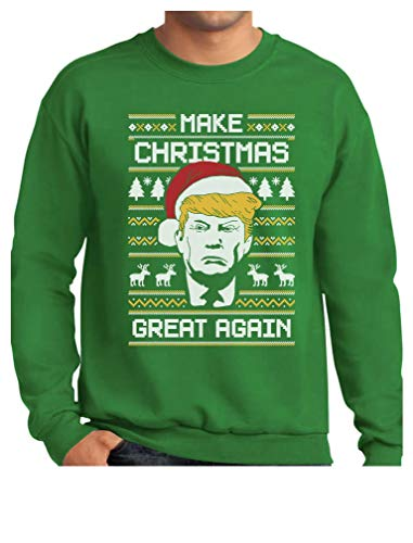 Donald Trump - Make Christmas Great Again - Ugly Christmas Sweatshirt Large Green