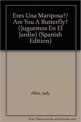 Eres Una Mariposa?/ Are You A Butterfly? (Juguemos En El