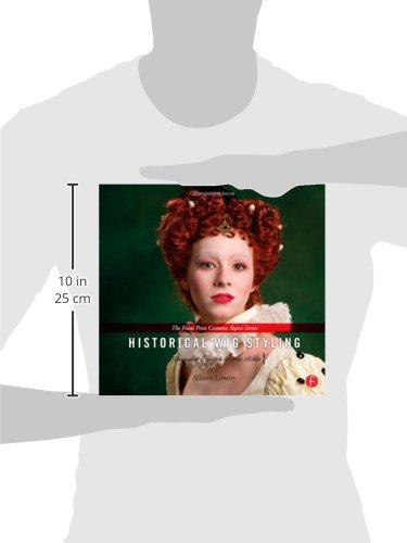 Historical Wig Styling Ancient Egypt To The 1830s The Focal Press Costume Topics Series Volume 1
