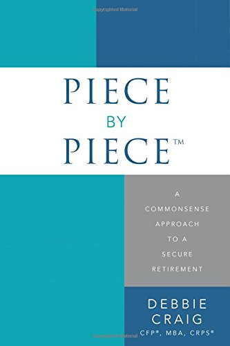Piece By Piece™: A Commonsense Approach To A Secure Retirement by Advantage Media Group