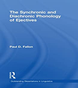 Diachronic dissertation ejectives in linguistics outstanding phonology synchronic
