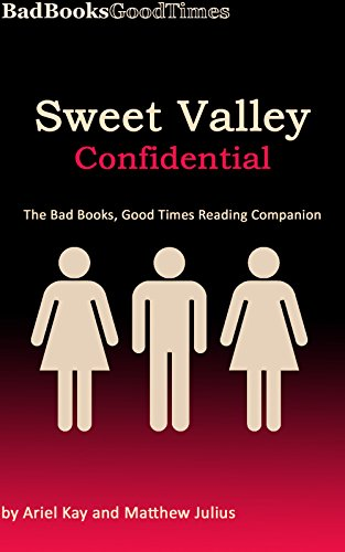 Sweet Valley Confidential: The Bad Books, Good Times Reading Companion