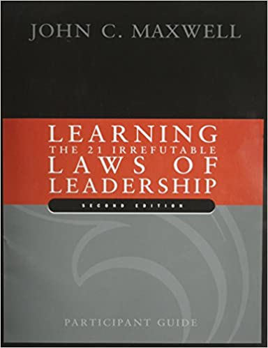 Learning The 21 Irrefutable Laws Of Leadership Participant Guide