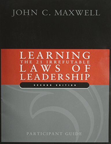 Learning The 21 Irrefutable Laws of Leadership: Participant Guide