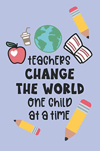 Teachers Change The World One Child At A Time: Undated Weekly Monthly Calendar Planner Academic Organizer Lesson Plan Journal Cute Pencils and Apple ... Thank You/ Year End/ Retirement Gift