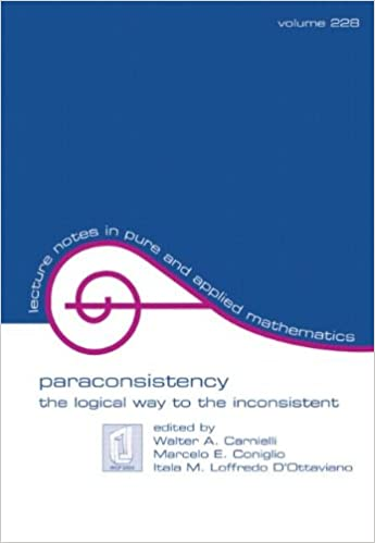 Book Paraconsistency: The Logical Way to the Inconsistent: The Logical Way to Inconsistency (Lecture Notes in Pure and Applied Mathematics)