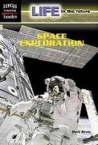 Read Online Space Exploration (Life in the Future) PDF ePub ebook