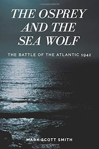 The Osprey and the Sea Wolf: The Battle of the Atlantic 1942 pdf