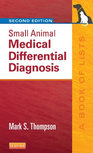 Small Animal Medical Differential Diagnosis: A Book of Lists Pdf