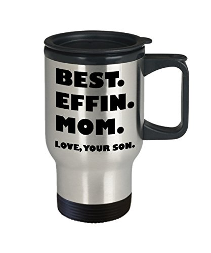ArtsyMod BEST EFFIN MOM Love Your Son, Perfect Funny Gift for Mother's Day, Birthday! Attractive Metal Travel Mug, 14oz. (Black Print) (Black Print) ()