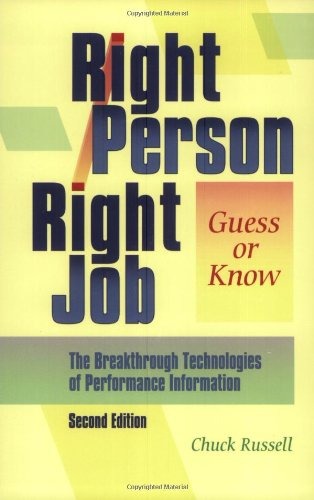 Right Person, Right Job: Guess or Know--The Breakthrough Technologies of Performance Information, 2nd Edition (Performance Technologies Jobs)