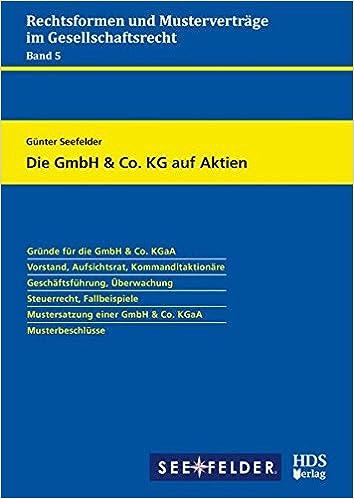 Die Gmbh Co Kg Auf Aktien Rechtsformen Und Musterverträge Im