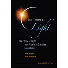 Let There Be Light:The Story of Light from Atoms to Galaxies