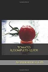 Tomato: A Complete Guide Paperback