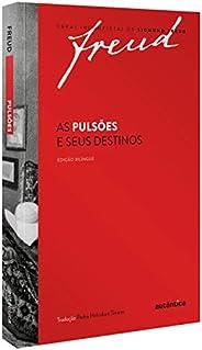 Freud - As pulsões e seus destinos – Edição bilíngue