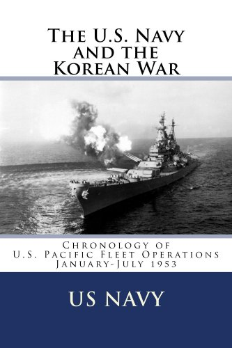 The U.S. Navy and the Korean War Chronology of U.S. Pacific Fleet Operations January-July ()
