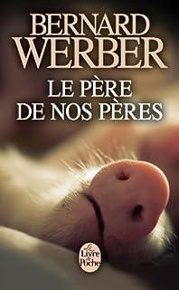 Le père de nos pères : roman, Werber, Bernard