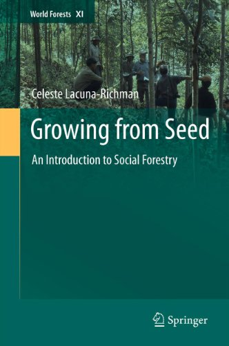 Download Growing from Seed: An Introduction to Social Forestry: 11 (World Forests) Pdf