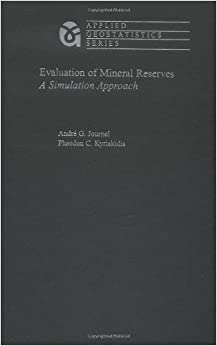 Book Evaluation of Mineral Reserves: A Simulation Approach (Applied Geostatistics)