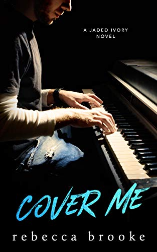 Cover Me (Jaded Ivory Book 3) (Bands Similar To A Day To Remember)