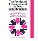 img - for [(The Politics of Education and the New Institutionalism: Reinventing the American School )] [Author: Robert L. Crowson] [May-1996] book / textbook / text book