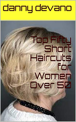 Top Fifty Short Haircuts for Women Over 50