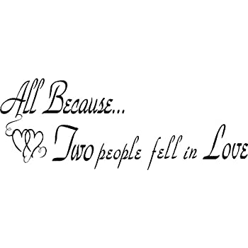 4c20f834f All Because Two People Fell in Love Wall Quotes, Love Quote, Inspirational,  Wall