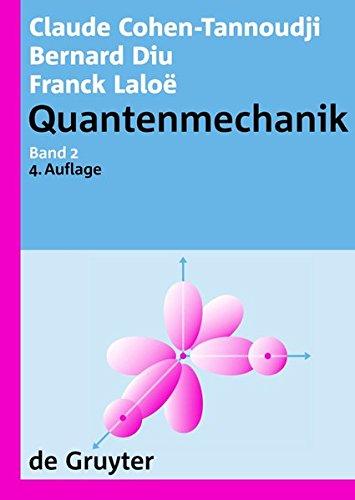 Claude Cohen-Tannoudji; Bernard Diu; Franck Laloë: Quantenmechanik. Band 2