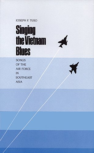 Singing the Vietnam Blues: Songs of the Air Force in Southeast Asia (Williams-Ford Texas A&M University Military History Series)