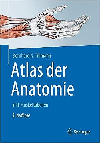 Atlas der Anatomie des Menschen: mit Muskeltabellen (Springer ...