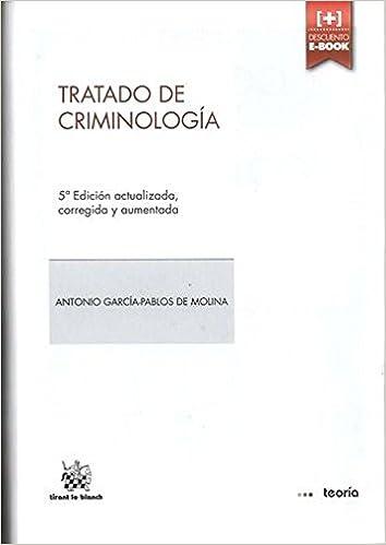 Tratado de Criminología 5ª Edición 2014 (Teoría): Amazon.es: Antonio García-Pablos de Molina: Libros
