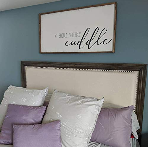 CELYCASY We Should Probably Cuddle Sign, Bedroom Sign, Over The Bed Sign, Large Bedroom Sign, Wood Sign, Master Bedroom Sign, Farmhouse, Bedroom Deco