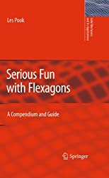 Serious Fun with Flexagons: 164 (Solid Mechanics and Its Applications)