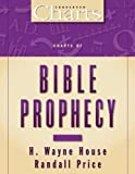 Charts of Bible Prophecy, H. Wayne House and Randall Price, 0310218969