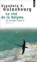 Le Ciel de la Kolyma, tome 2 : Le Vertige